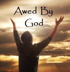 Awed by God sermon