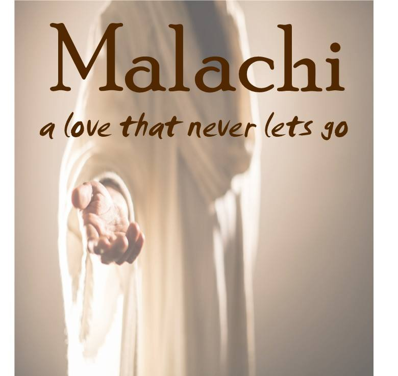 Malachi  a love that never lets go