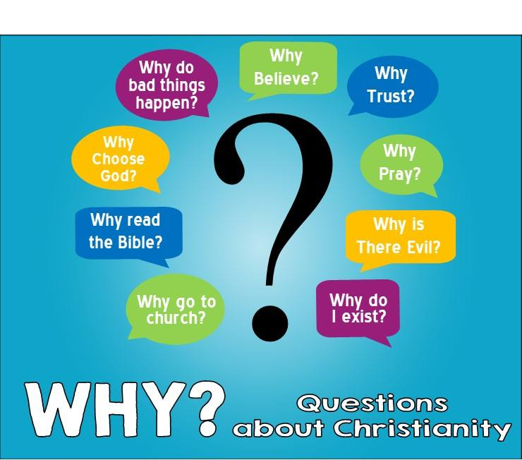 Why? Questions about Christianity