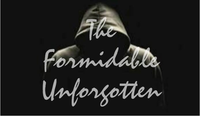 The Formidable Unforgotten